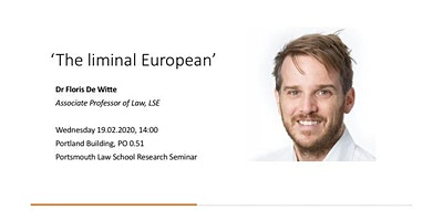 """The liminal European"": A Research seminar by Floris De Witte"