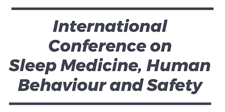 International Conference on Sleep Medicine, Human Behaviour and Safety tickets