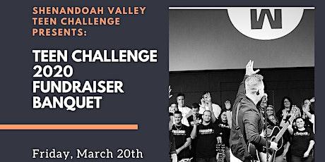 2020 Teen Challenge Fundraiser Banquet tickets