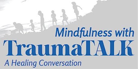 Trauma Talk: A Healing Conversation tickets