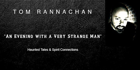 An Evening with a Very Strange Man - Haunted Tales &  Spirit Connections - tickets