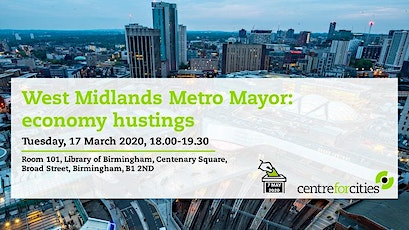 West Midlands Metro Mayor Elections 2020 — Economy hustings tickets