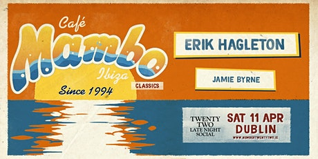 CAFE MAMBO IBIZA - DUBLIN TAKEOVER @ TWENTY TWO DUBLIN tickets