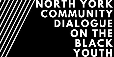 North York Community Dialogue on the Black Youth Fellowship tickets