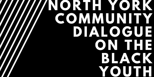 North York Community Dialogue on the Black Youth Fellowship