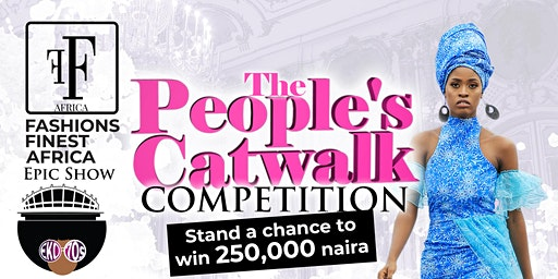 The Peoples Catwalk - Fashions Finest Africa