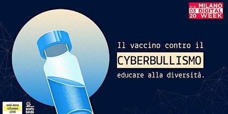 Il Vaccino contro il cyberbullismo biglietti