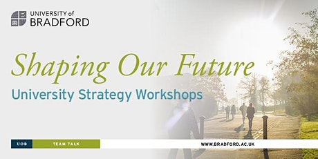 Shaping Our Future: University Strategy Workshop tickets