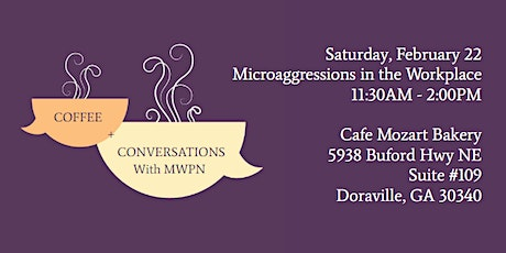 Coffee + Conversations with MWPN: Micro-aggressions in the Workplace tickets