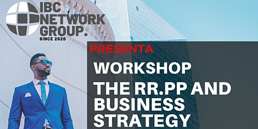 WORKSHOP / THE RR.PP AND BUSINESS STRATEGY - IBCNETWORK GROUP