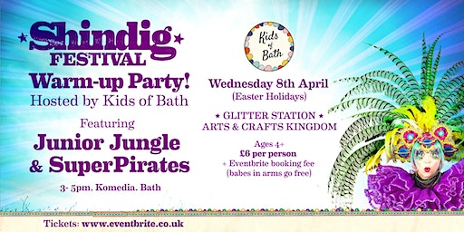 Shindig Festival Warm-up Party! Hosted by Kids of Bath, Feat Junior Jungle!