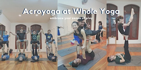 Learn Acroyoga & have fun! | Whole Yoga (Bugis, Singapore) tickets