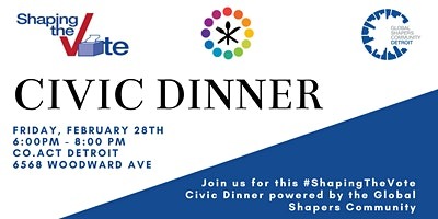 Civic Dinner: #ShapingtheVote