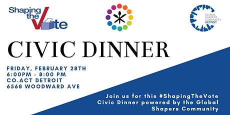 Civic Dinner: #ShapingtheVote tickets
