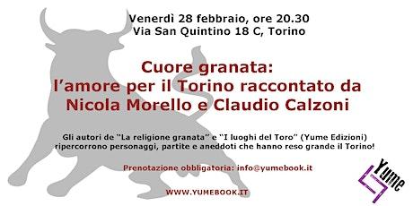 Cuore granata: l'amore per il Torino raccontato da Morello e Calzoni tickets
