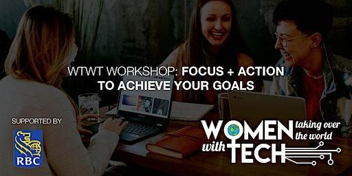 Focus + Action to Achieve Your Goals: WTWT Workshop