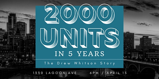 2000 Units in 5 Years: The Drew Whitson Story