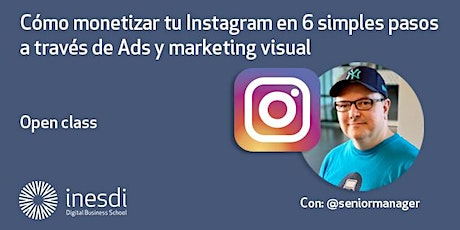 Cómo monetizar tu Instagram en 6 simples pasos a través de Ads y marketing visual tickets