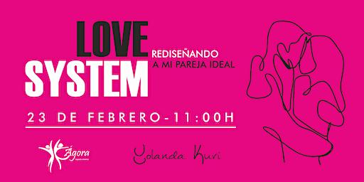 Love System - Rediseñando a mi pareja ideal