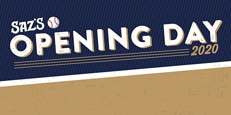 Saz's Opening Day Party tickets