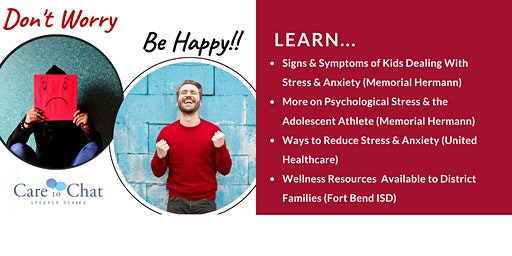 Don't Worry, Be Happy!  Fort Bend ISD & Memorial Hermann Speaker Series