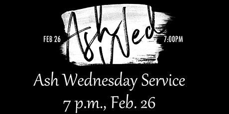 Ashes @ 7 p.m. on Ash Wednesday tickets