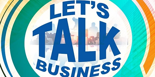 Let's Talk Business: Growing in Business on Purpose