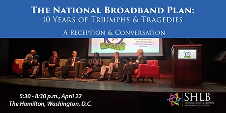 The National Broadband Plan: 10 Years of Triumphs and Tragedies tickets