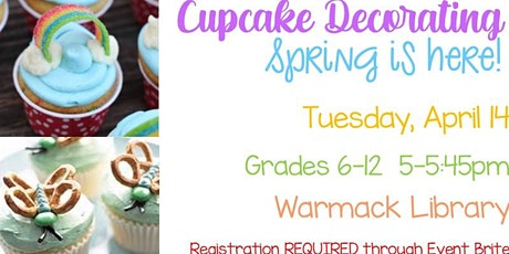 Cupcake Decorating: Spring is HERE! - TEEN EVENT tickets
