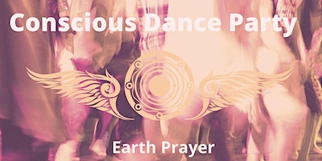 Conscious Dance Party - Earth Prayer tickets
