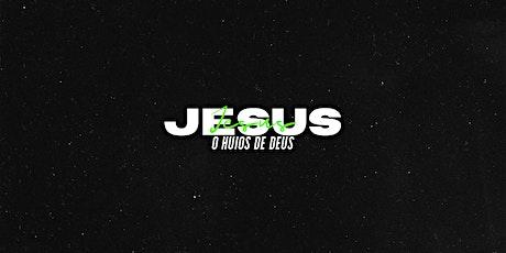 JESUS - O Huios de Deus 14, 15 e 16 AGOSTO - SER UM ingressos