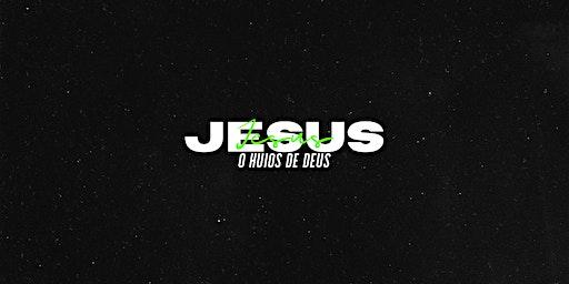 JESUS - O Huios de Deus 01,02 e 03 Maio - SER UM