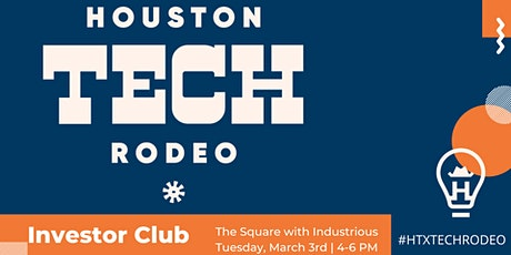 Houston Tech Rodeo | Investor Club tickets