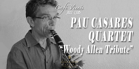 "Música Jazz en directo: PAU CASARES QUARTET ""Woody Allen Tribute"" tickets"
