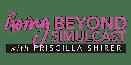 GOING BEYOND, PRISCILLA SHIRER SIMULCAST tickets