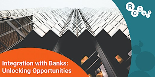 Integration with Banks: Unlocking Opportunities
