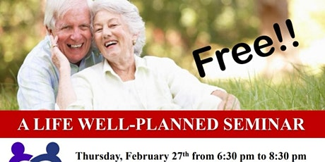 Get Your Tickets Now for A Life Well Planned Seminar tickets