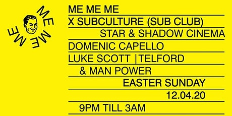 Me Me Me X Subculture with Domenic Capello, Telford & Man Power tickets