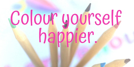 Colour yourself happier. Hosted by Write to Empowerment. tickets