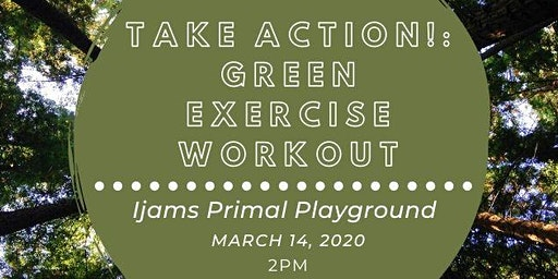 TAKE ACTION!: Green Exercise Workout at the Primal Playground