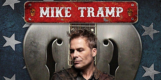 "An Evening with Mike Tramp premorming ""The songs of White Lion"""