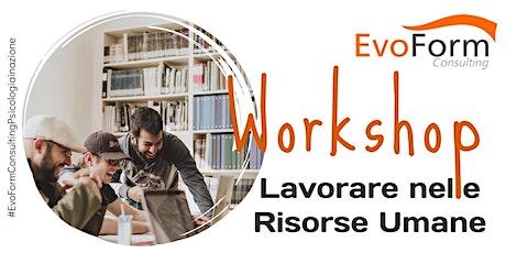 Lavorare nel mondo delle risorse umane. Workshop GRATUITO tickets