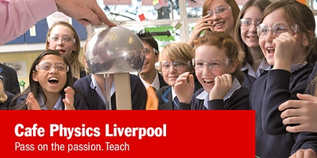 Cafe Physics Teacher Training - Liverpool tickets