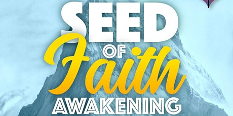Seed Of Faith Awakening tickets