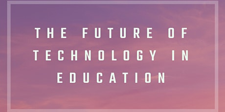The Future of Technology in Education tickets