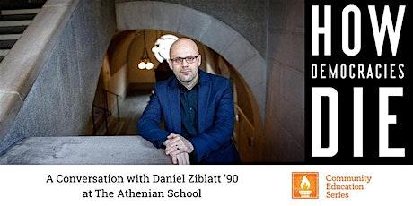 Community Education Series: Daniel Ziblatt, Author of How Democracies Die tickets