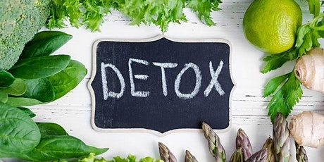 Detox Your Life - How to improve our body's natural detoxifying system. tickets