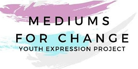 Mediums for Change Youth Expression Project Celebration tickets