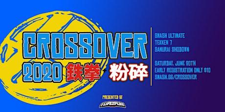 Crossover 2020 - Tekken 7 + Smash Ultimate Tournam tickets