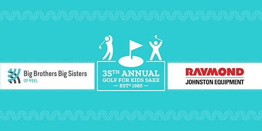 Big Brothers Big Sisters of Peel ~ 35th Annual Golf For Kids Sake